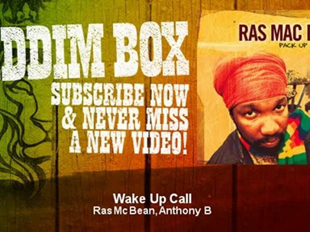 Ras Mc Bean, Anthony B – Wake Up Call – ReggaeRiddimBox