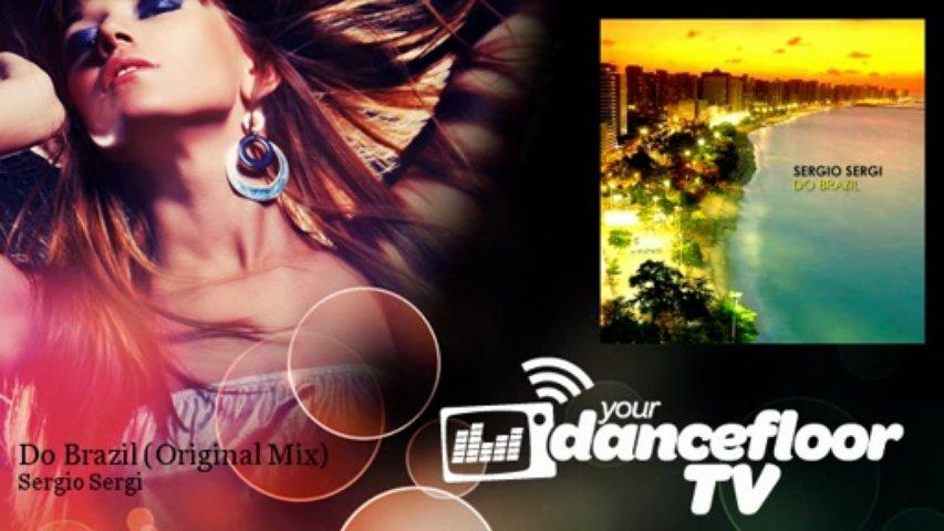 Sergio Sergi – Do Brazil – Original Mix – YourDancefloorTV