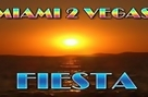 FIESTA – Miami 2 Vegas (Music Video)