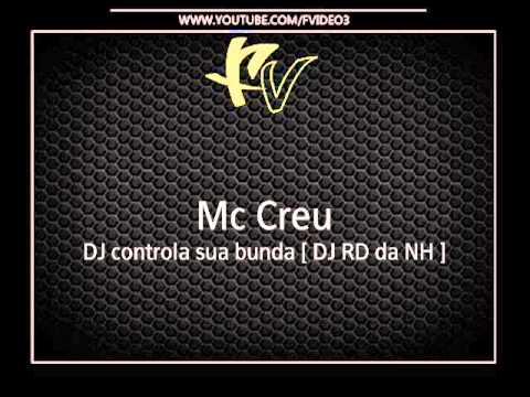 Mc Creu – DJ controla sua bunda [ DJ RD da NH ]