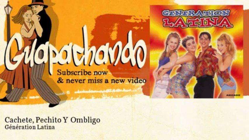 Génération Latina – Cachete, Pechito Y Ombligo