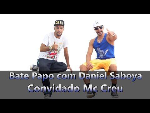 Bate Papo com Daniel Saboya Convidado Mc Creu