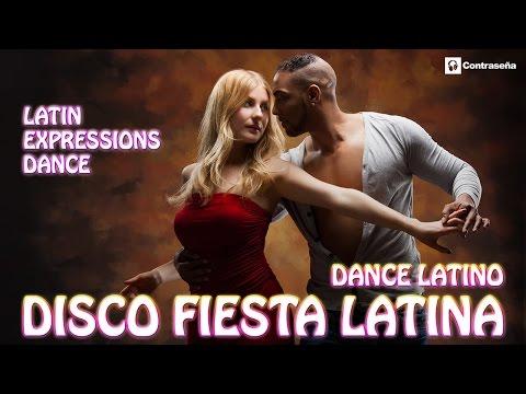 ¡LATINOS! DISCO FIESTA LATINA, DANCE LATINO! Latin Dance Expression! musica para bailar en fiestas