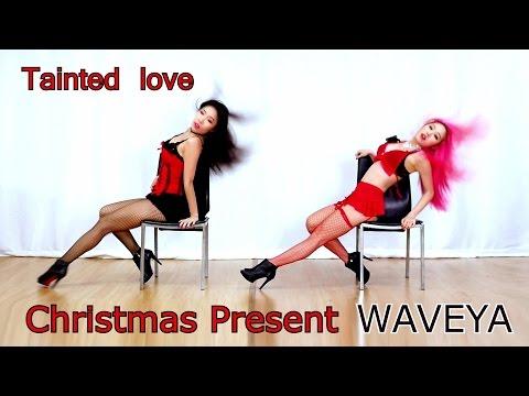 WAVEYA (Christmas present) sexy dance  – Tainted love