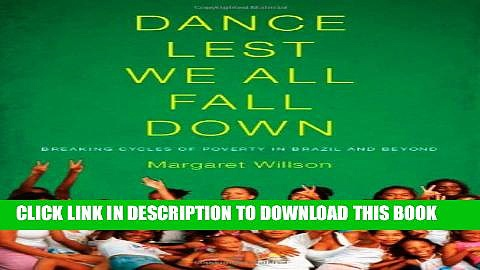 [PDF] Dance Lest We All Fall Down: Breaking Cycles of Poverty in Brazil and Beyond Full Online