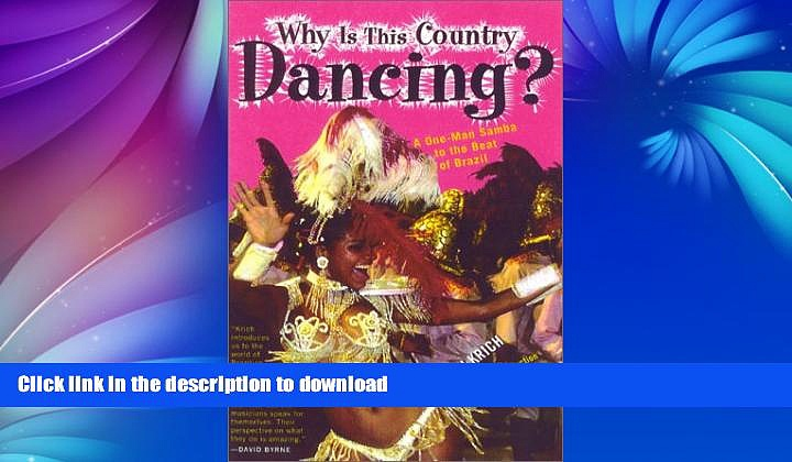 READ BOOK  Why is This Country Dancing?: A One-Man Samba to the Beat of Brazil  PDF ONLINE