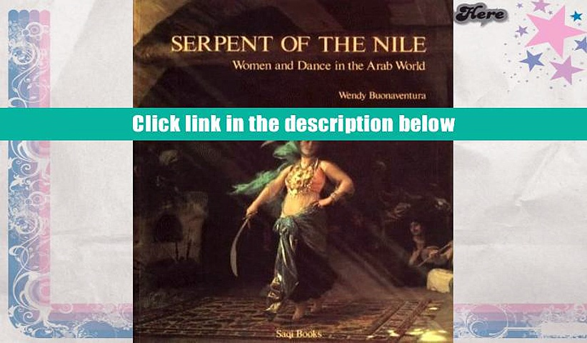 Download [PDF]  Serpent of the Nile: Women and Dance in the Arab World Wendy Buonaventura Full Book