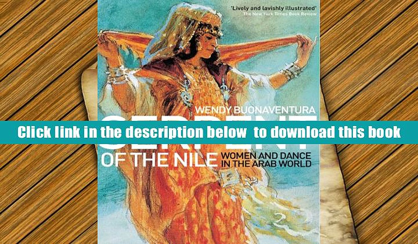 Download [PDF]  Serpent of the Nile: Women and Dance in the Arab World  [DOWNLOAD] ONLINE