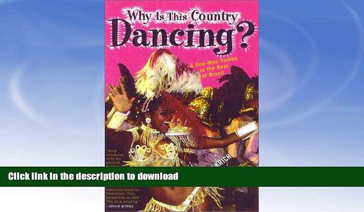 READ BOOK  Why is This Country Dancing?: A One-Man Samba to the Beat of Brazil  GET PDF