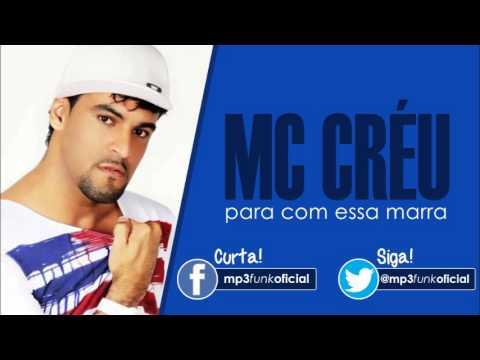 Mc Créu – Para Com Essa Marra (DJ Serginho Costa)