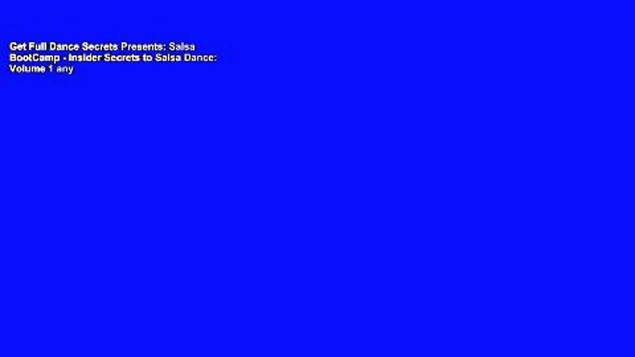 Get Full Dance Secrets Presents: Salsa BootCamp – Insider Secrets to Salsa Dance: Volume 1 any