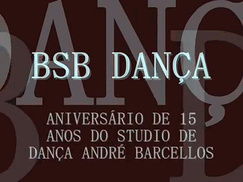 BSB DANÇA – 15 ANOS DO STUDIO DE DANÇA ANDRÉ BARCELLOS