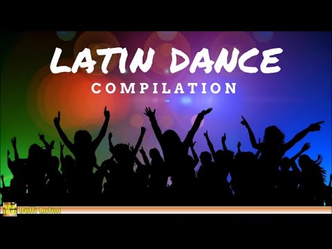 Latin Music – Latin Dance Compilation
