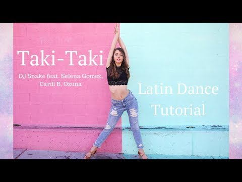 LATIN DANCE TUTORIAL- (No partner needed) – TAKI TAKI – DJ Snake feat, Ozuna, Selena Gomez, Cardi B