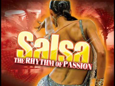 Salsa : The Rhythm of Passion ( Best of Salsa Music )