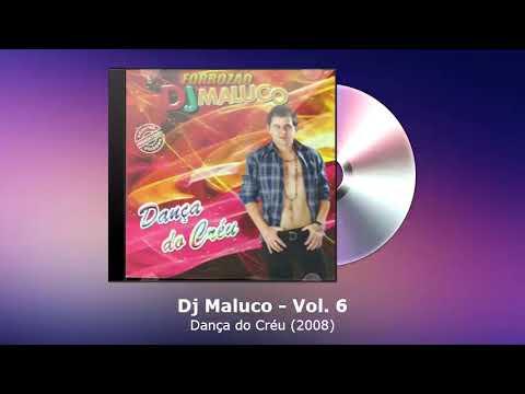 Dj Maluco Vol. 6 – Dança do Créu (2008) – FORRODASANTIGAS.COM